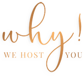Why - We Host You